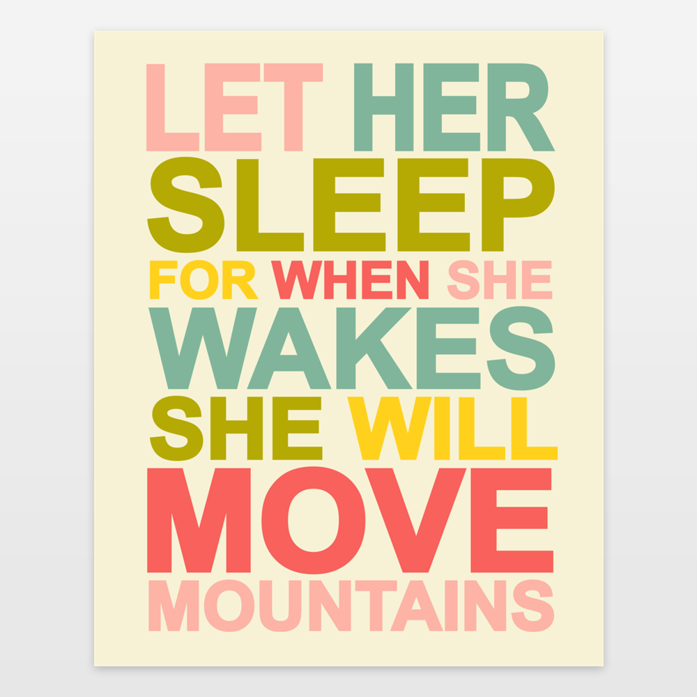 Let Her Sleep For When She Wakes She Will Move Mountains Typography