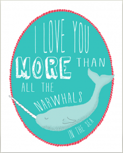 I love you more than all the narwhals