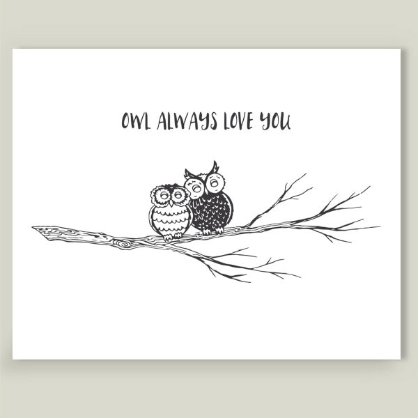 """Owl Always Love You"" by Knotted Design, BoomBoom Prints"
