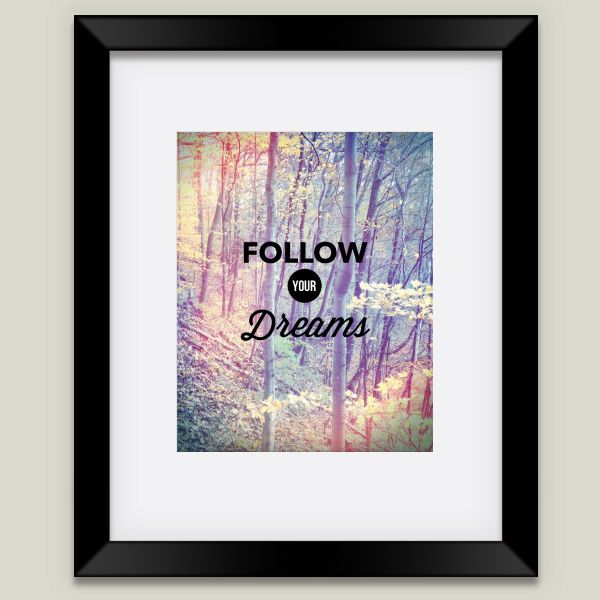 """Follow Your Dreams"" Framed Art Print by OliviaJoyStClaire"