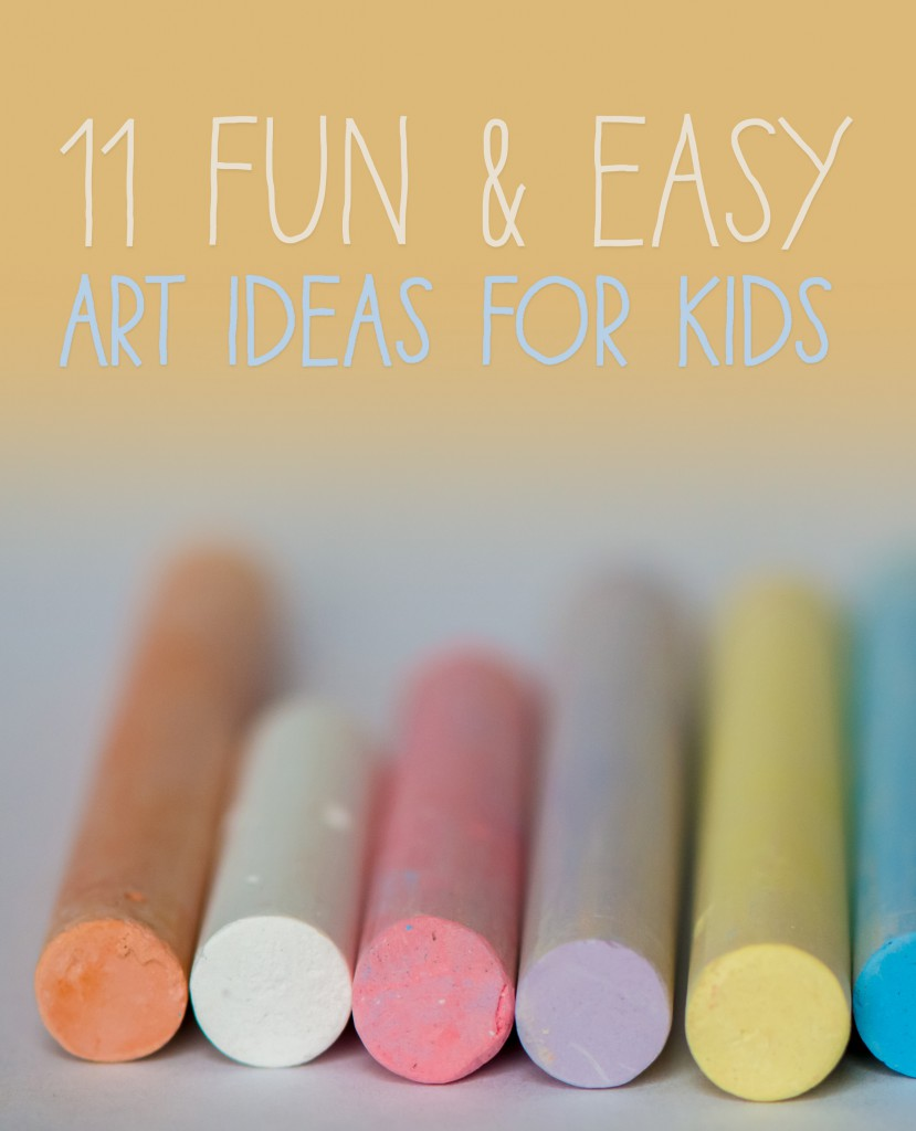11 Fun & Easy Art Ideas for Kids
