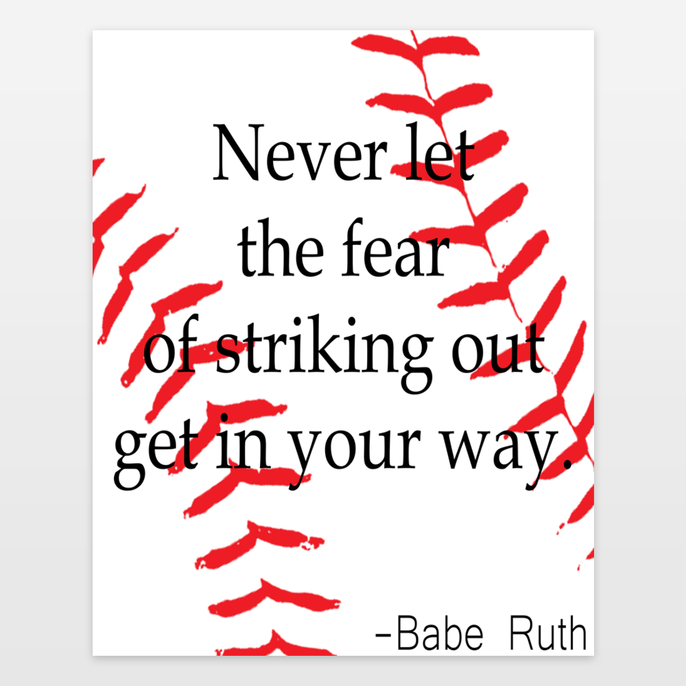Babe Ruth - never let the fear