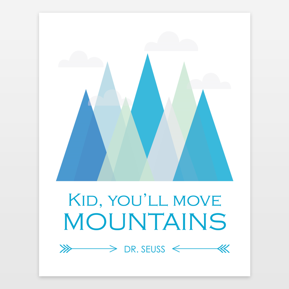 Dr Seuss Mountain Quote: Kid Youll Move Mountains