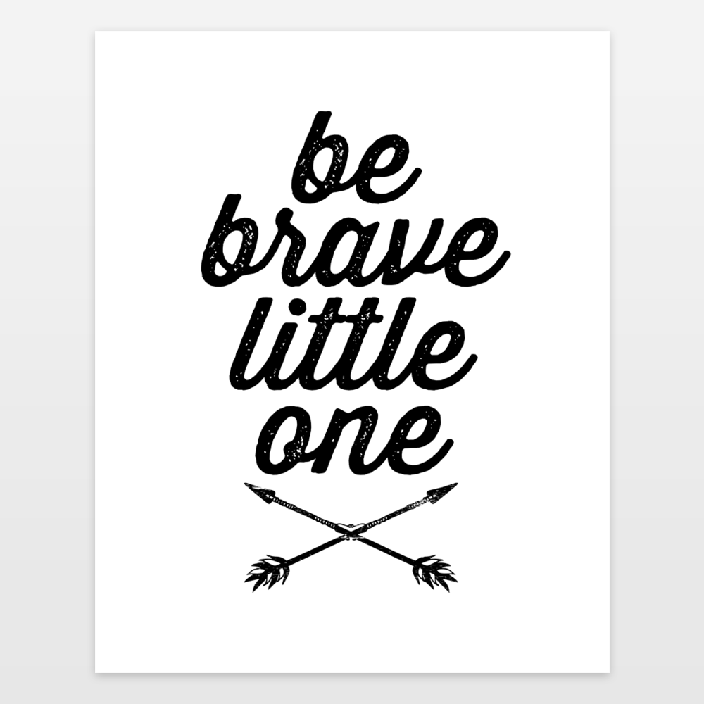 Be Brave Little One White Art Print By Kiwiintheclouds On