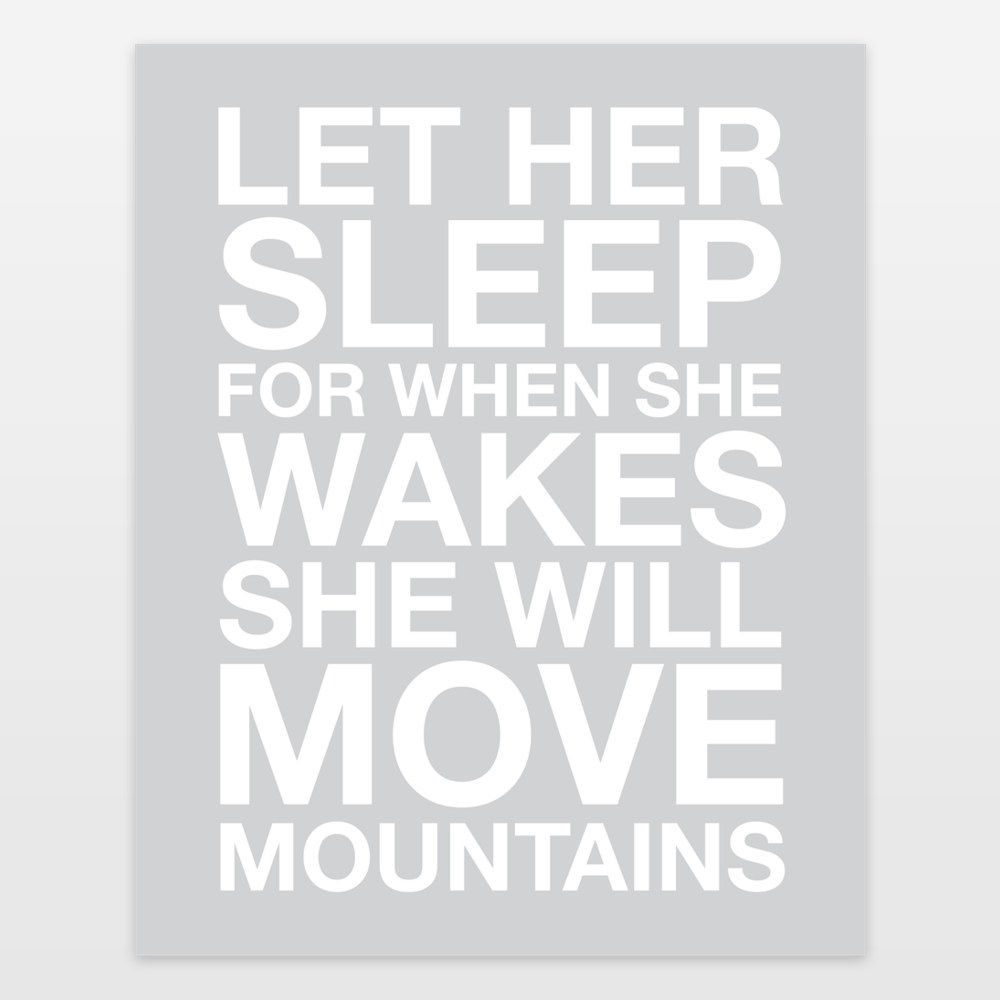 Let Her Sleep for When She Wakes She Will Move Mountains Grey